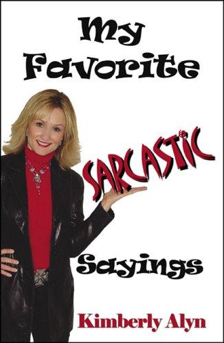 9780741428455: My Favorite Sarcastic Sayings
