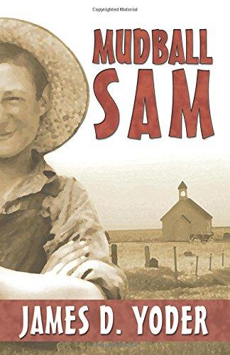 Mudball Sam: Yoder, James D