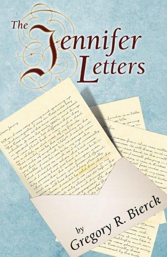 The Jennifer Letters: Gregory R. Bierck