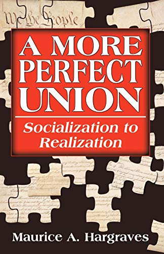 9780741431684: A More Perfect Union: Socialization to Realization