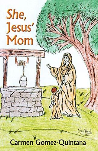 9780741431738: She, Jesus' Mom
