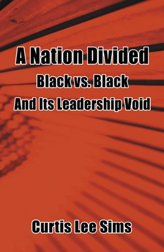 9780741431790: A Nation Divided Black vs Black and Its Leadership Void