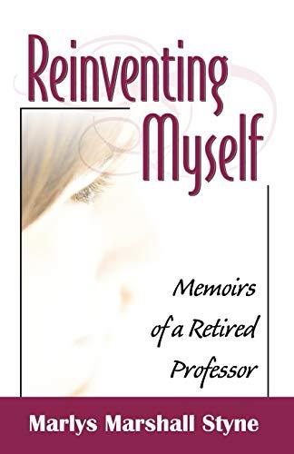 9780741432087: Reinventing Myself: Memoirs of a Retired Professor