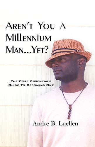 9780741432377: Aren't You A Millennium Man...Yet?