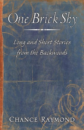 9780741432384: One Brick Shy: Long and Short Stories From the Backwoods