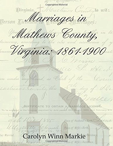 9780741432568: Marriages in Mathews County, Virginia: 1861-1900