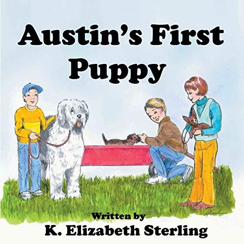 Austins First Puppy: K. Elizabeth Sterling