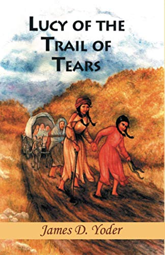 Lucy of the Trail of Tears: James D. Yoder