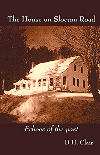The House on Slocum Road: D. H. Clair