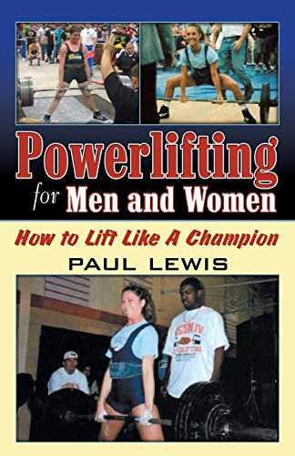 9780741434029: Powerlifting for Men and Women: How to Lift Like a Champion