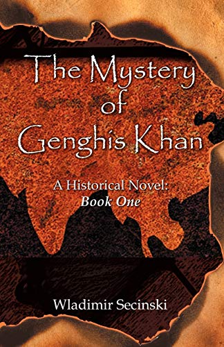 9780741434241: The Mystery of Genghis Khan: A Historical Novel: Book One