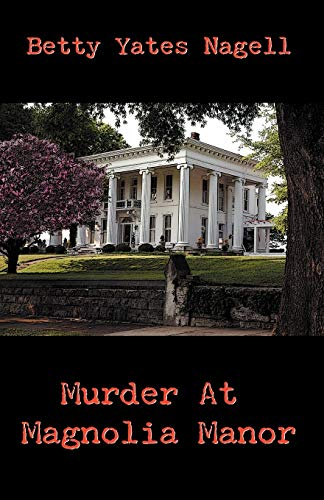 Murder at Magnolia Manor: Betty Yates Nagell
