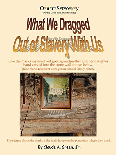 9780741435842: OurStory: Putting Color Back Into His-Story: What We Dragged Out of Slavery