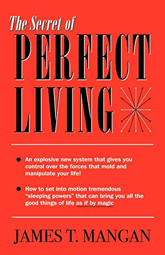The Secret of Perfect Living (Paperback or: Mangan, James T.