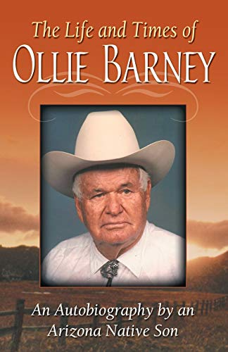 9780741436092: The Life and Times of Ollie Barney: An Autobiography by an Arizona Native Son