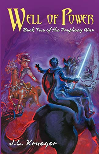 Well of Power: Book Two of the Prophecy War: J. L. Krueger