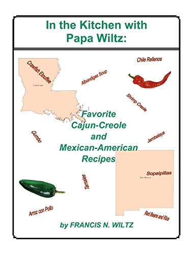 9780741436269: In the Kitchen with Papa Wiltz: Favorite Cajun-Creole and Mexican-American Recipes