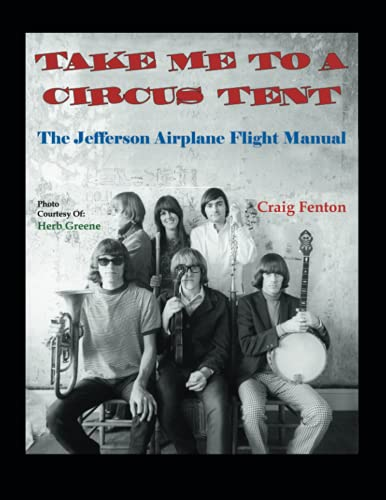 9780741436566: Take Me to a Circus Tent: The Jefferson Airplane Flight Manual