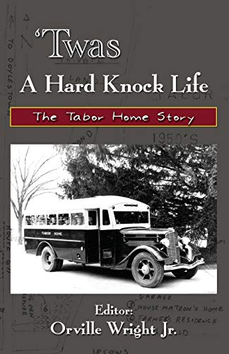 9780741437754: 'Twas A Hard Knock Life: The Tabor Home Story