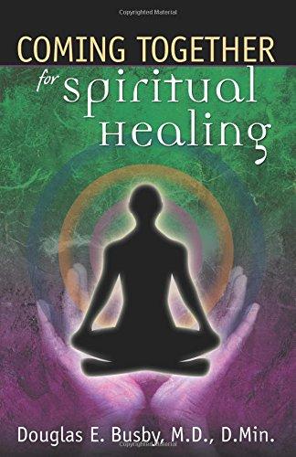 Coming Together for Spiritual Healing: Douglas E. Busby
