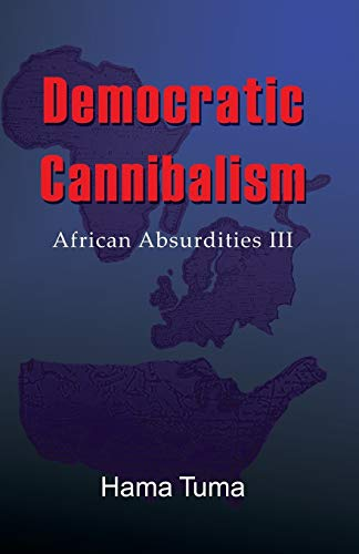 9780741438294: Democratic Cannibalism: African Absurdities III