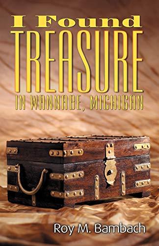 I Found Treasure in Wannabe, Michigan: Roy M. Bambach