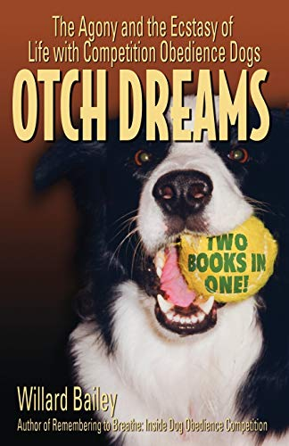 9780741439895: OTCH Dreams: The Agony and the Ecstasy of Life with Competition Obedience Dogs