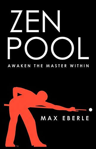 Zen Pool: Awaken the Master Within: Max, Eberle