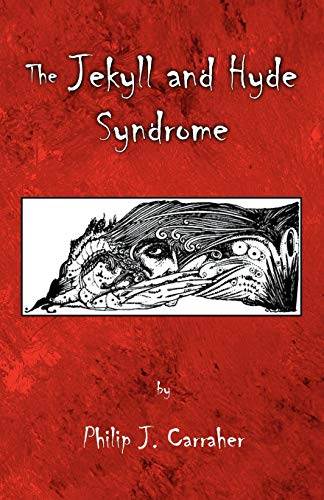 The Jekyll and Hyde Syndrome: Philip J. Carraher