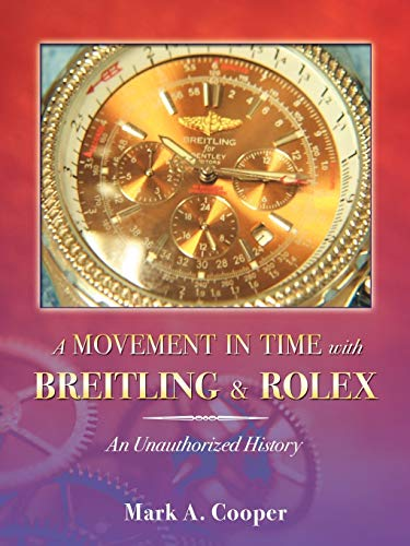 A Movement in Time with Breitling and Rolex 9780741441683 Movements in Time with Breitling and Rolex is the most conclusive unauthorized history ever published on quality watches. Discover how 6 year old Leon Breitling started his watch making career. How and why the Rolex name was formed. The positive impact World War I & II had on watch invention and production. The most factual guide on how to identify fake Rolex & Breitling watches. Plus the history of Ball, Cartier, IWC, Longines, Omega, Patek Philippe, and Zenith watches. Over 100 images of the Worlds most exclusive watches.