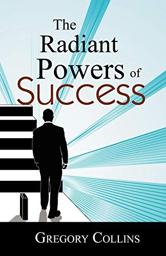9780741441799: The Radiant Powers of Success