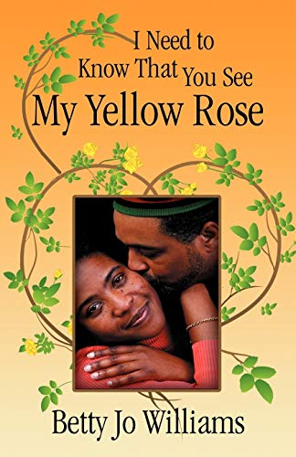9780741441843: I Need to Know That You See My Yellow Rose