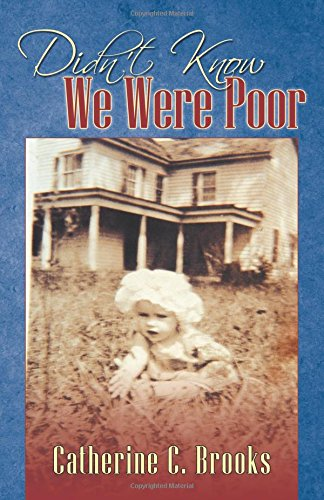 Didn't Know We Were Poor: Catherine C. Brooks