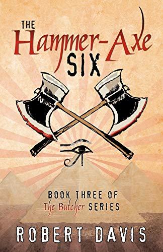 The Hammer-Axe Six: Book Three of the Butcher Se: Robert Davis