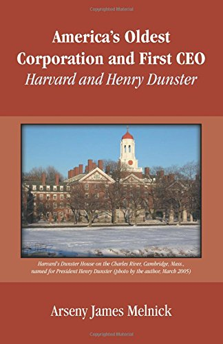 9780741442741: America's Oldest Corporation & First CEO: Harvard & Henry Dunster