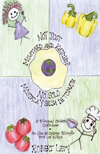 Not Just Mustard and Ketchup/ No Solo Mostaza y Salsa de Tomate (Spanish Edition): Robert Levy
