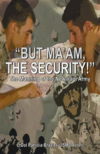 9780741444028: But Ma'am, The Security: The Manning of the New Iraqi Army