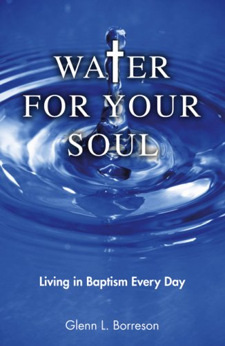 Water for Your Soul: Glenn L. Borreson