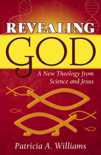 Revealing God, a New theology from Science and Jesus & Evolution Evolving, What Everyone Needs ...