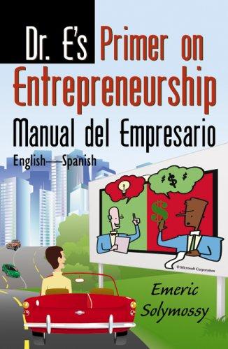9780741445094: Dr. E's Primer on Entrepreneurship/ Manual del Empresario del Dr. E (Spanish Edition)