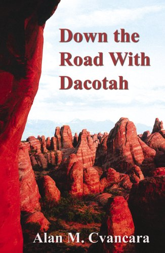 Down the Road with Dacotah: Alan M. Cvancara