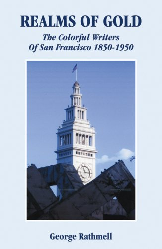 9780741445377: Realms of Gold: The Colorful Writers of San Francisco 1850-1950