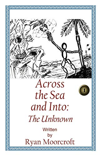 Across the Sea, and Into: The Unknown: Ryan Moorcroft