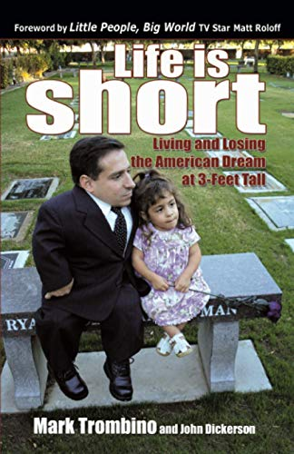9780741446640: Life is Short: Living and Losing the American Dream at 3-feet Tall