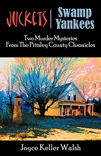 9780741446718: Juckets and Swamp Yankees (The Pittsley County Chronicles)