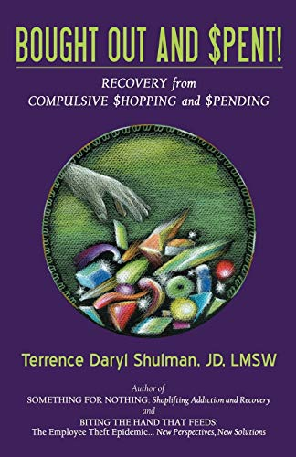 9780741447302: Bought Out and Spent! Recovery from Compulsive Shopping & Spending