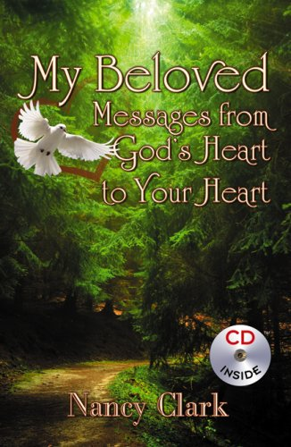 My Beloved: Messages from God's Heart to Your Heart: With Bonus CD: Clark, Nancy