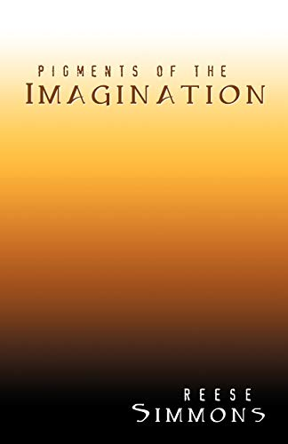 9780741448385: Pigments of the Imagination