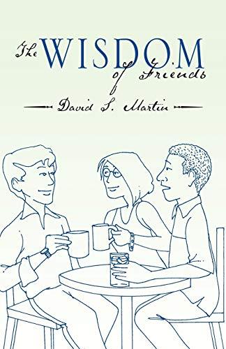 9780741448705: The Wisdom of Friends