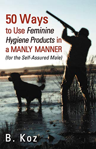 50 Ways to Use Feminine Hygiene Products: B Koz